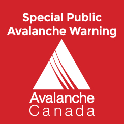 Special Public Avalanche Warning Issued by Avalanche Canada, Kananaskis Country, and Waterton Lakes National Park